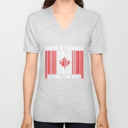 Canada Made In Canada A Long Time Ago Unisex V-Neck