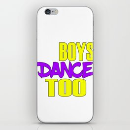 Awake your locomotive side! Perfect for a dancer and move-addict boy like you!Even Boys dance too! iPhone Skin