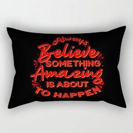 Always Believe. A strong motivational quote Rectangular Pillow
