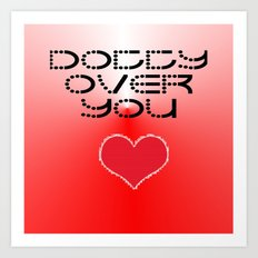 VALENTINES DAY CARD OR GIFT - DOTTY OVER YOU! Art Print