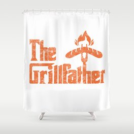 Grillfather Funny Grill Party Grilling Summer Gift Shower Curtain