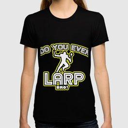 Larping Larper Larps Play Live  Action  Role Gift  T-shirt