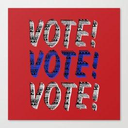 VOTE VOTE VOTE Canvas Print