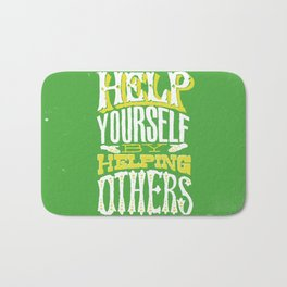 Help Yourself By Helping Others Bath Mat