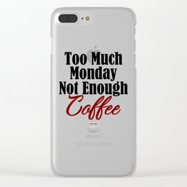 Funny Monday Sucks Need Coffee Job Work Boss Weekend Clear iPhone Case