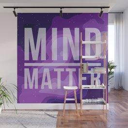Mind Over Matter Wall Mural