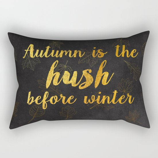 Autum is the hush before winter- Gold Typography on chalkboard Rectangular Pillow