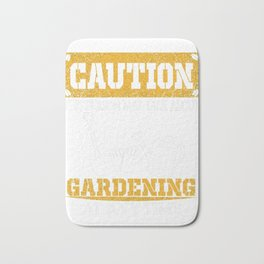 Caution This Person May Talk About Gardening At Any Time Bath Mat