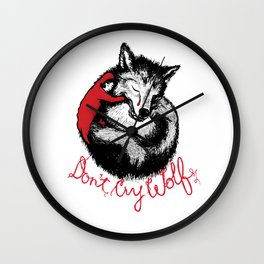 dont cry wolf Wall Clock