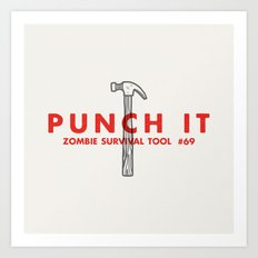 Punch it - Zombie Survival Tools Art Print
