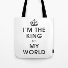 I'm the King of my World Tote Bag