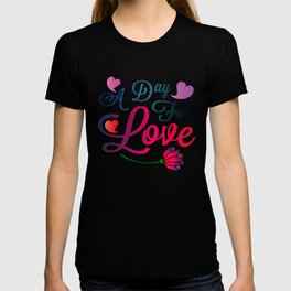 Valentine's Sublimation A Day For Love T-shirt