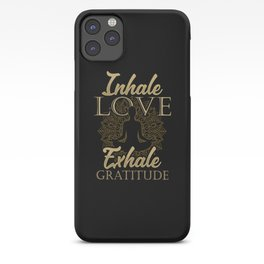 Inhale Love Exhale Gratitude - Yoga Namaste Health iPhone Case