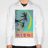 miami Hoodies featuring Miami by Dunksauce Art