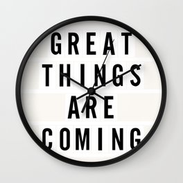 Great Things Are Coming Wall Clock