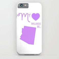 My Heart Belongs in Arizona Slim Case iPhone 6s