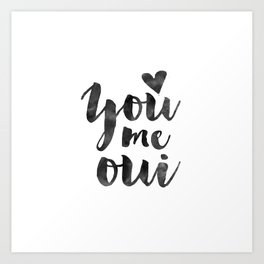 YOU ME OUI, French Quote,French Saying,French Print,Love Quote,Love Art,Love Gift,Couples Gift,Boyfr Art Print