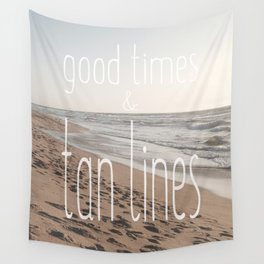 Good Times & Tan Lines Wall Tapestry