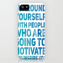 Surround Yourself Quote Blue iPhone Case