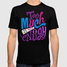 Too Much is Not Enough MEDIUM Mens Fitted Tee Black
