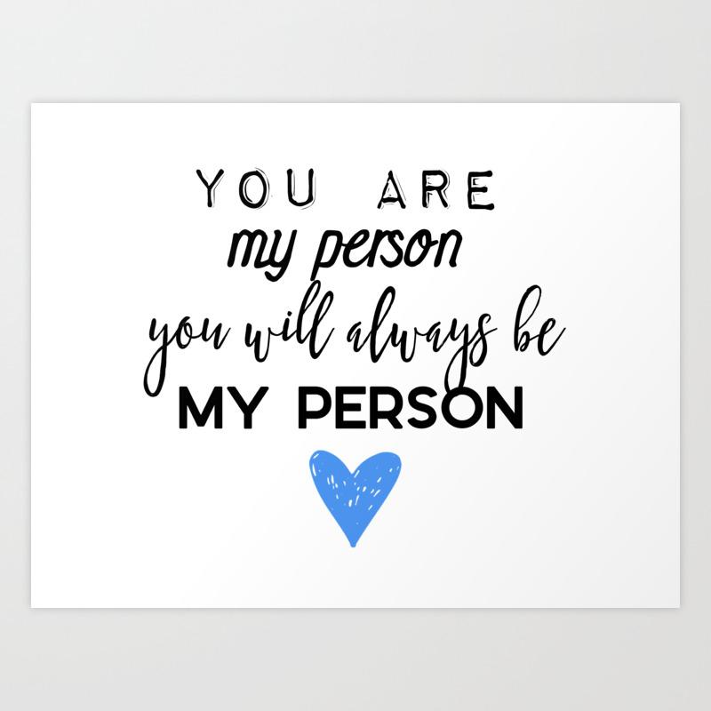 bc434387ab46b Greys Anatomy - You are my person Art Print