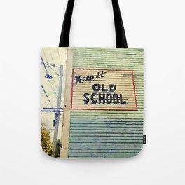 Keep It Old School Tote Bag