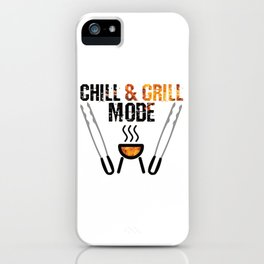 Chill & Grill Mode iPhone Case