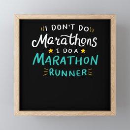 I Do Not Do Marathons - Gift Framed Mini Art Print