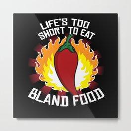 Lifes Too Short Bland Food Pepperoni Hot Metal Print