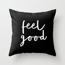 Feel Good black and white contemporary minimalism typography design home wall decor bedroom Throw Pillow