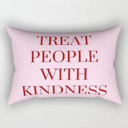 Treat people with kindness (pink v.) Rectangular Pillow
