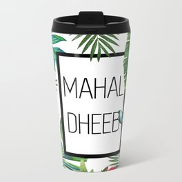 Mahal-Dheeb Travel Mug