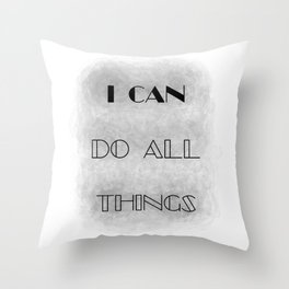 I Can [do all things] (black/grey) Throw Pillow