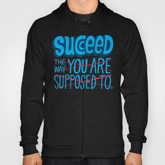 Succeed.  Hoody