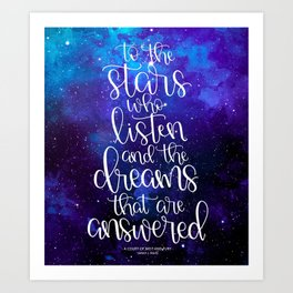 To the Stars who Listen Art Print