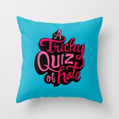 Quiz of Hate Throw Pillow