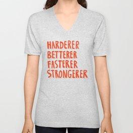 Harderer Betterer Fasterer Strongerer Unisex V-Neck