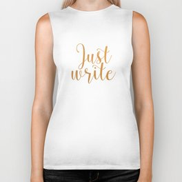 Just write. - Gold Biker Tank