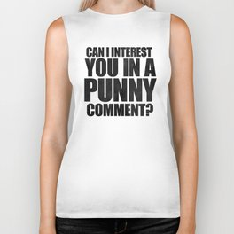 Can I Interest You In A Punny Comment? Biker Tank