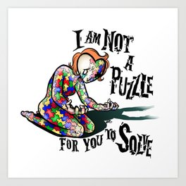 I'm Not A Puzzle To Solve Art Print