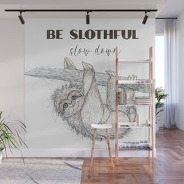 Be Slothful Slow Down Sketch of Sloth Wall Mural