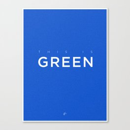 This is Green Canvas Print