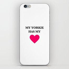 My Yorkie Has My Heart iPhone Skin
