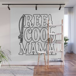 Reel Cool Mama Fishing mothers Day Reel Cool Fishing Gifts for Mama I Mom Gift Wall Mural