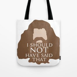 I Should Not Have Said That Tote Bag