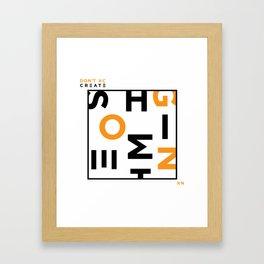 Don't Copy Framed Art Print