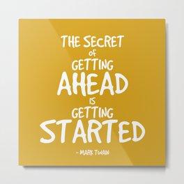 Secret to Getting Ahead Quote - Twain Metal Print