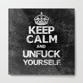 Keep Calm and ..... (w) Metal Print