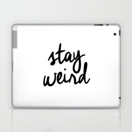 Stay Weird Black and White Humorous Inspo Typography Poster for the Young Wild and Free Laptop & iPad Skin