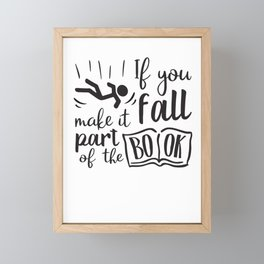 If you fall make it part of the book Framed Mini Art Print